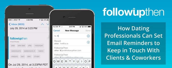 FollowUpThen: How Dating Professionals Can Set Email Reminders to Keep in Touch With Clients & Coworkers