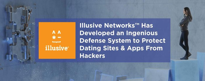 Illusive Networks Can Protect Dating Sites From Hackers