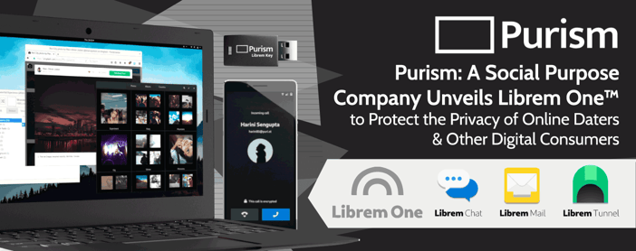 Purism: A Social Purpose Company Unveils Librem One™ to Protect the Privacy of Online Daters & Other Digital Consumers