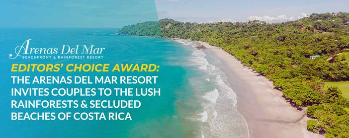 Editors' Choice Award: The Arenas del Mar Resort Invites Couples to the Lush Rainforests & Secluded Beaches of Costa Rica