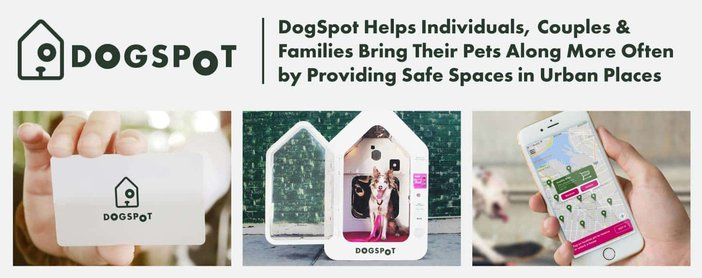 DogSpot Helps Individuals, Couples & Families Bring Their Pets Along More Often by Providing Safe Spaces in Urban Places