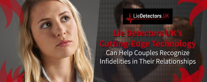 Lie Detectors Uk Helps Couples Recognize Infidelities