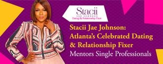 Stacii Jae Johnson is Atlanta's Dating & Relationship Fixer