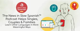 News In Slow Spanish™ Helps Singles Learn Another Language