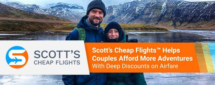 Scott's Cheap Flights™ Helps Couples Afford More Adventures With Deep Discounts on Airfare