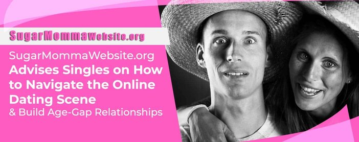 SugarMommaWebsite.org Advises Singles on How to Navigate the Online Dating Scene & Build Age-Gap Relationships