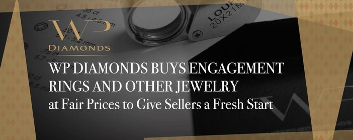 WP Diamonds Buys Engagement Rings and Other Jewelry at Fair Prices to Give Sellers a Fresh Start