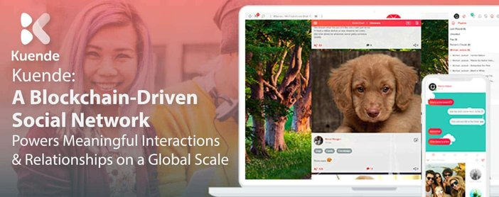 Kuende: A Blockchain-Driven Social Network Powers Meaningful Interactions & Relationships on a Global Scale
