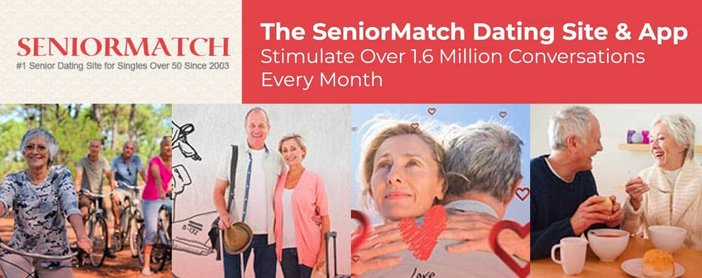 The SeniorMatch Dating Site & App Stimulate Over 1.6 Million Conversations Every Month
