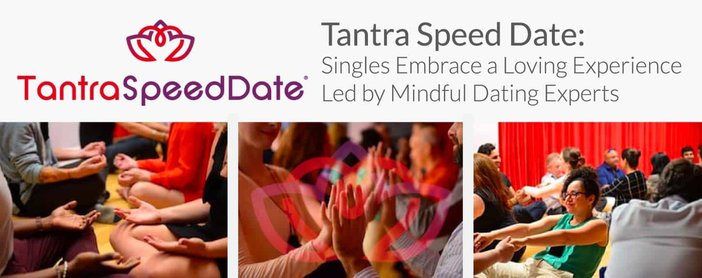 Tantra Speed Date Leads A Loving And Mindful Experience