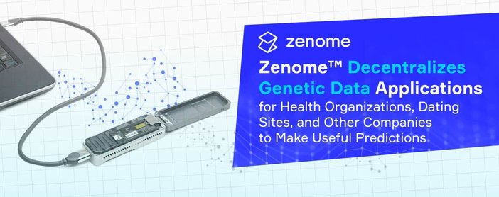 Zenome™ Decentralizes Genetic Data Applications for Health Organizations, Dating Sites, and Other Companies to Make Useful Predictions