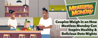 Meatless Monday Can Inspire Healthy Date Nights