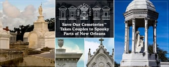 Save Our Cemeteries™ Takes Couples to Spooky Parts of New Orleans