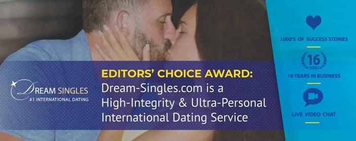 Editors' Choice Award: Dream-Singles.com is a High-Integrity & Ultra-Personal International Dating Service