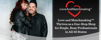 Love and Matchmaking™ is a One-Stop Shop for Busy Singles