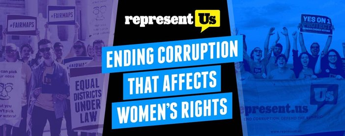 RepresentUs: A Grassroots Organization Aiming to End Corruption in Politics That Affect Women's Rights and Gender Equity