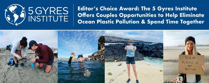 Editors' Choice Award: The 5 Gyres Institute Offers Couples Opportunities to Help Eliminate Ocean Plastic Pollution & Spend Time Together