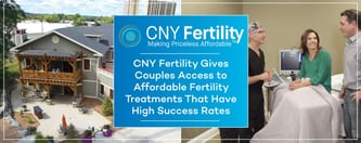 CNY Fertility Gives Couples Access to Affordable Treatments