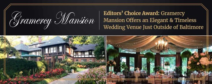 Editors' Choice Award: Gramercy Mansion Offers an Elegant & Timeless Wedding Venue Just Outside of Baltimore