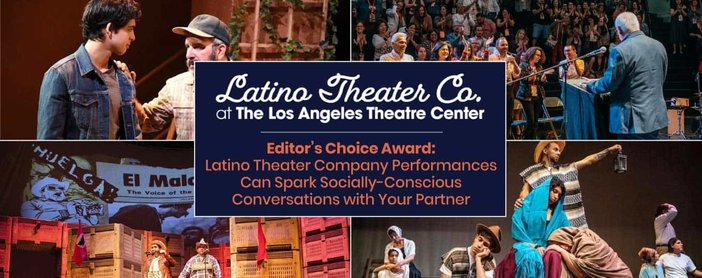 Editor's Choice Award: Latino Theater Company Performances Can Spark Socially-Conscious Conversations with Your Partner