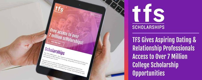 Tfs Gives Dating And Relationship Pros Access To Scholarships