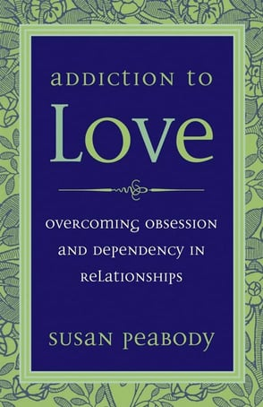 """Cover of """"Addiction to Love: Overcoming Obsession and Dependency in Relationships"""""""
