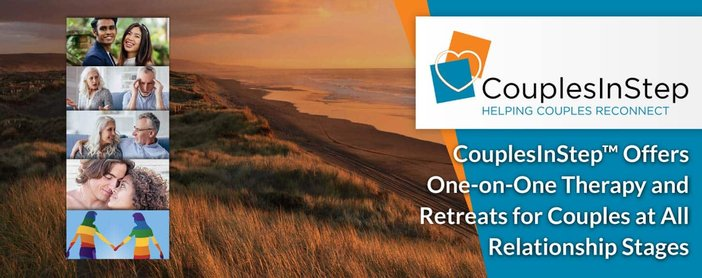 CouplesInStep™ Offers One-on-One Therapy and Retreats for Couples at All Relationship Stages
