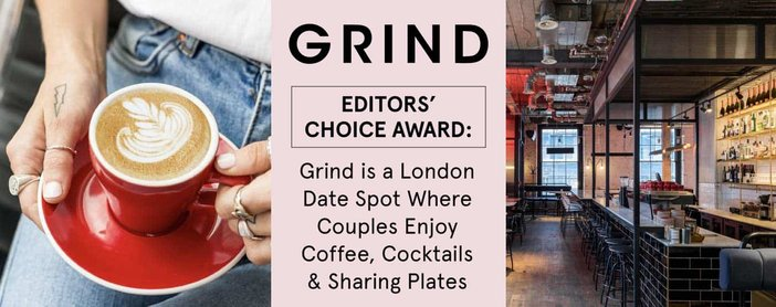 Editors' Choice Award: Grind is a London Date Spot Where Couples Enjoy Coffee, Cocktails & Sharing Plates
