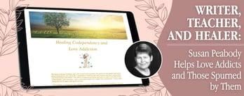 Susan Peabody Helps Heal Love Addicts