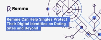 Remme Can Help Online Daters Protect Identities