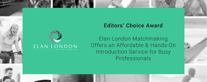 Editors' Choice Award: Elan London Matchmaking Offers an Affordable & Hands-On Introduction Service for Busy Professionals