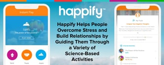 Happify Helps People Overcome Stress & Build Relationships