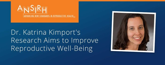 Dr. Katrina Kimport's Research Aims to Improve Reproductive Well-Being