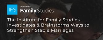 IFS Brainstorms Ways to Strengthen Marriages