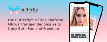Butterfly™ Helps Transgender Singles Find Partners