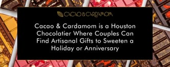 Cacao & Cardamom: Where Couples Find Artisan Chocolate