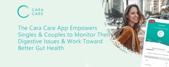 Cara Care Empowers Couples to Monitor Digestive Issues