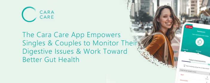 The Cara Care App Empowers Singles & Couples to Monitor Their Digestive Issues & Work Toward Better Gut Health