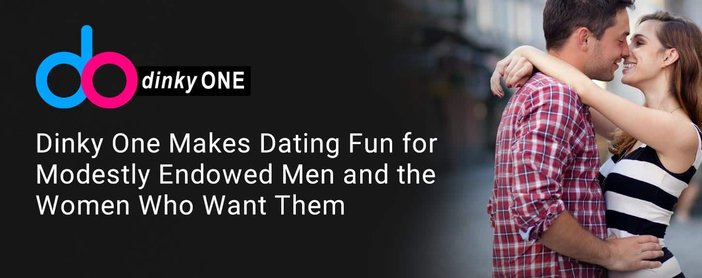 Dinky One A Dating Platform For Modestly Endowed Men