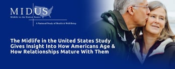 MIDUS Study Gives Insight Into How Relationships Mature