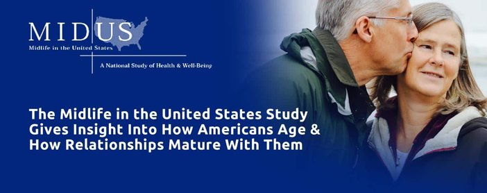 The Midlife in the United States Study Gives Insight Into How Americans Age & How Relationships Mature With Them
