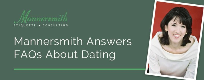 Mannersmith Etiquette Consulting Answers Frequently Asked Questions About the Do's and Don'ts of Modern Dating