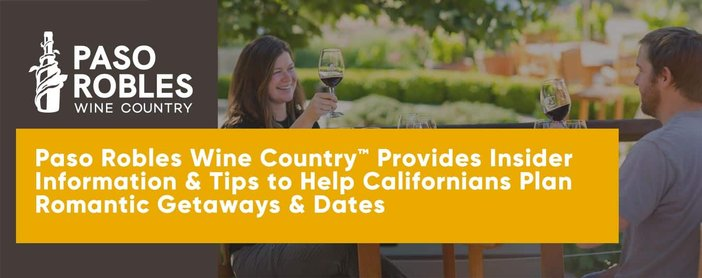 Paso Robles Wine Country Provides Tips For Romantic Getaways