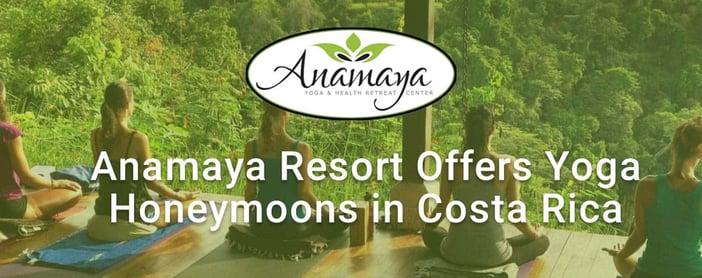 Anamaya Resort Offers Yoga Honeymoons In Costa Rica