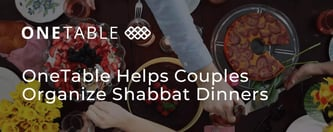 OneTable Helps Couples Organize Shabbat Dinners