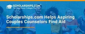Scholarships.com Helps Aspiring Couples Counselors Find Aid