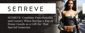 SENREVE: Functional & Luxurious Gifts for Your Partner