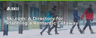 Ski.com: A Directory for Planning a Romantic Getaway