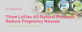 Three Lollies All-Natural Products Reduce Pregnancy Nausea