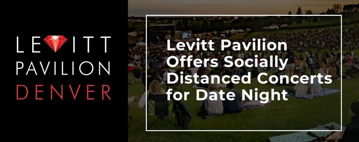 Levitt Pavilion Offers Socially Distanced Concerts For Date Night